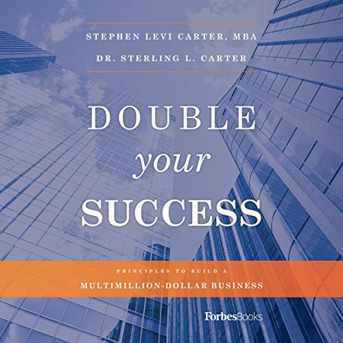Double Your Success: Principles to Build a Multimillion-Dollar Business  By  cover art