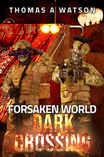 Forsaken World: Dark Crossing by [Thomas A Watson, Nicholas A Watson, Christian Bentulan, Sabrina Jean]