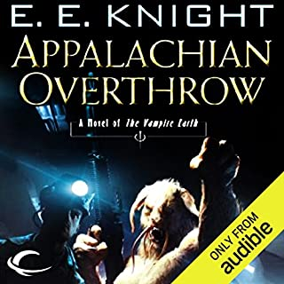 Appalachian Overthrow     Vampire Earth, Book 10              By:                                                                                                                                 E. E. Knight                               Narrated by:                                                                                                                                 Christian Rummel                      Length: 9 hrs and 34 mins     142 ratings     Overall 3.9
