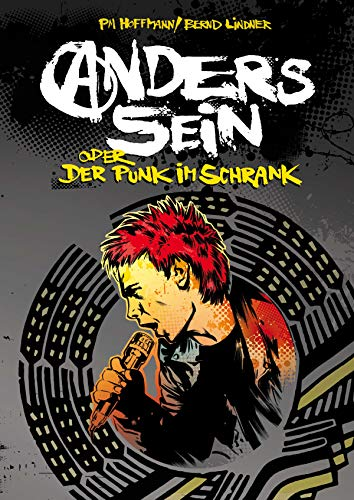 Anders sein oder Der Punk im Schrank (Graphic Novel mit einem Essay über Punk in der DDR)