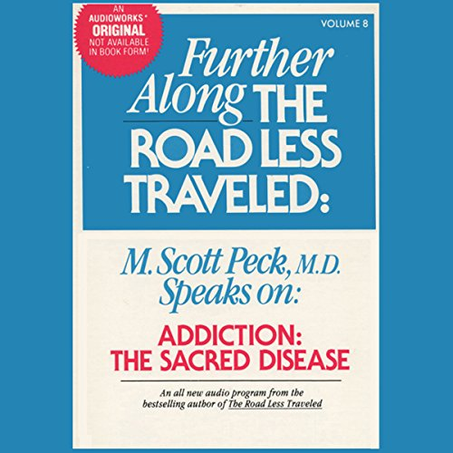 Addiction, the Sacred Disease audiobook cover art