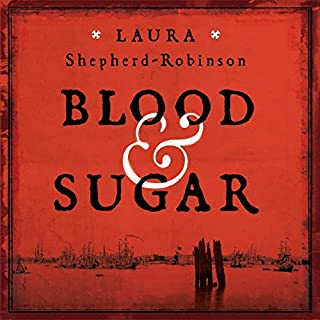 Blood & Sugar                   By:                                                                                                                                 Laura Shepherd-Robinson                               Narrated by:                                                                                                                                 Ben Onwukwe                      Length: 13 hrs and 11 mins     45 ratings     Overall 4.4