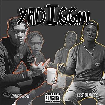 YaDigg (feat. Gmgb Daidough)