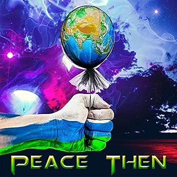 Peace Then