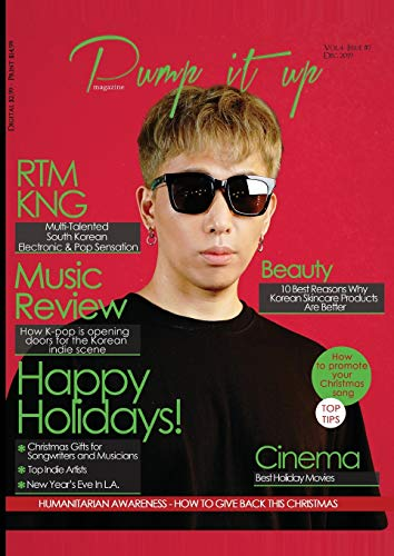 Pump it up Magazine - Christmas Edition: RTMKNG - Multi-Talented South Korean Electronic and Pop Sensation (Volume 4, Band 7)