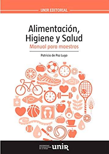 Alimentación, Higiene y Salud: Manual para maestros (Manuales)