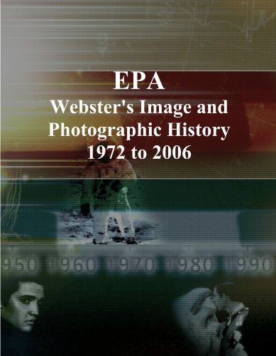 EPA: Webster's Image and Photographic History, 1972 to 2006