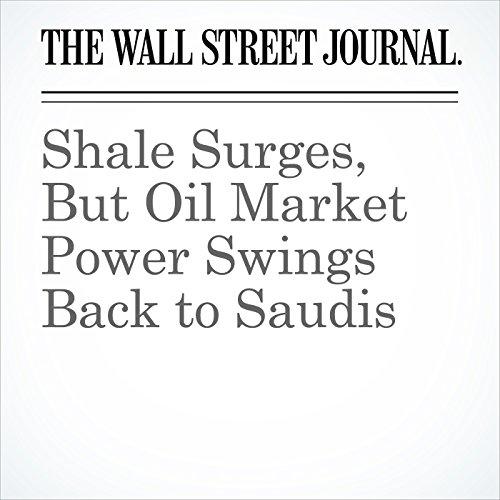 Shale Surges, But Oil Market Power Swings Back to Saudis copertina