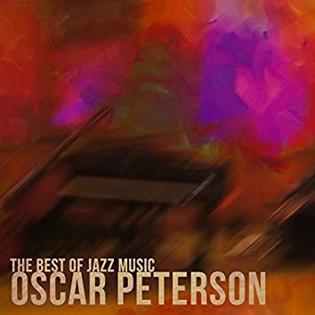 Oscar Peterson - The Best of Jazz Music