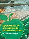 Operaciones De acondicionado de materias primas: 23 (Tecnologías Alimentarias)