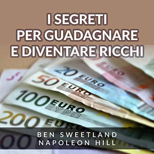I Segreti per guadagnare e diventare ricchi copertina