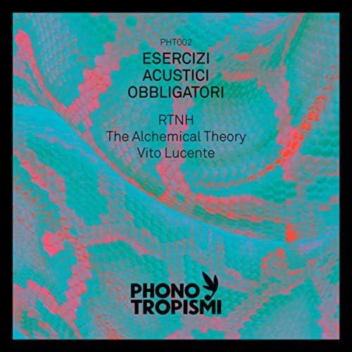 RTNH, Vito Lucente & The Alchemical Theory