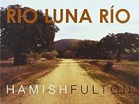 Hamish Fulton: Rio Luna