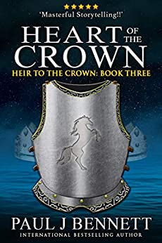 Heart of the Crown (Heir to the Crown Book 3) by [Paul J Bennett]
