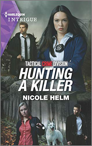 Hunting a Killer (Tactical Crime Division: Traverse City Book 4) by [Nicole Helm]