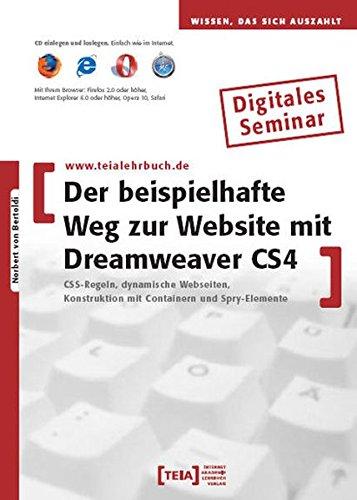 Der beispielhafte Weg zur Website mit Dreamweaver CS4, CD-ROMCSS-Regeln, dynamische Webseiten, Konstruktion mit Containern und Spry-Elemente