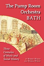 The Pump Room Orchestra Bath: Three Centuries of Music and Social History