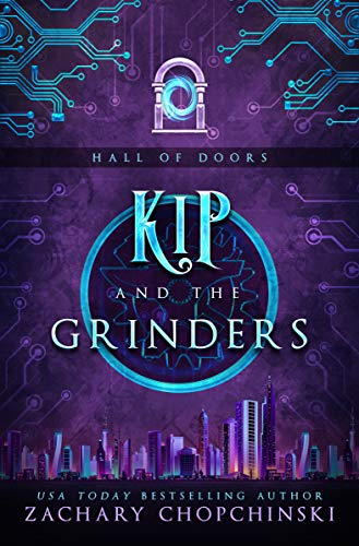 Kip and The Grinders: A High Octane Portal Adventure (The Hall of Doors Book 2)