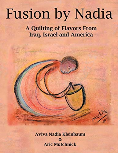 Fusion by Nadia: A Quilting of Flavors From Iraq, Israel and America