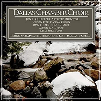 Christmas with Dallas Chamber Choir (Live at Perkins Chapel, Southern Methodist University)