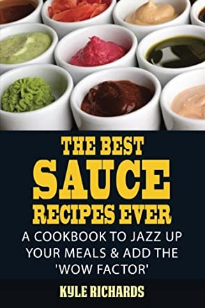 The Best Sauce Recipes Ever!