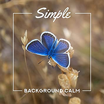 Simple Background Calm: Amazing New Age Music with Nature Sounds, Meditation & Relaxation