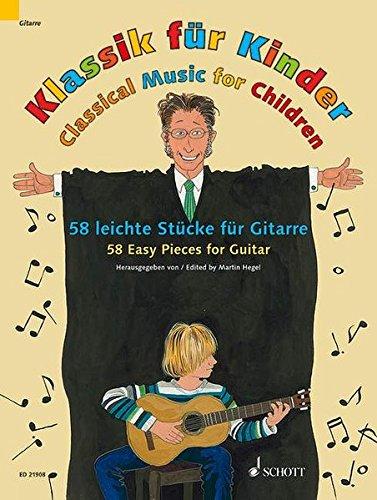 Klassik für Kinder: 58 leichte Stücke für Gitarre. Gitarre.
