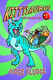 KITTYSAURUS REX - Book One of the Kittysaurus Series (An Epic Fantasy Middle Grade Adventure about Time Travel, Science Fiction, Cats, and Dinosaurs for Children 7 and Older)