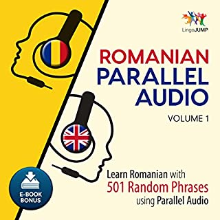 Romanian Parallel Audio      Learn Romanian with 501 Random Phrases Using Parallel Audio, Volume 1              By:                                                                                                                                 Lingo Jump                               Narrated by:                                                                                                                                 Lingo Jump                      Length: 9 hrs and 49 mins     1 rating     Overall 3.0