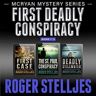 First Deadly Conspiracy - Box Set     McRyan Mystery Series, Books 1-3              By:                                                                                                                                 Roger Stelljes                               Narrated by:                                                                                                                                 Johnny Peppers                      Length: 26 hrs and 1 min     18 ratings     Overall 4.2