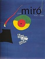 Joan Miro 1917–1934: I'm Going To Smash Their Guitar