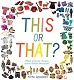 This or That? What Will You Choose at the British Museum? (Early Learning at the Museum)