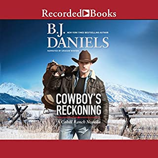 Cowboy's Reckoning     A Cahill Ranch Novella              Written by:                                                                                                                                 B. J. Daniels                               Narrated by:                                                                                                                                 Graham Winton                      Length: 1 hr and 31 mins     Not rated yet     Overall 0.0
