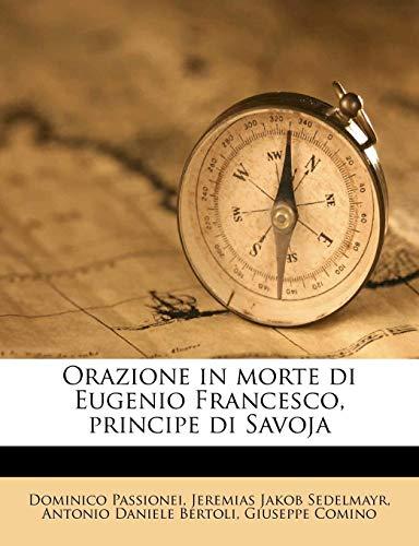 Orazione in Morte Di Eugenio Francesco, Principe Di Savoja