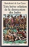 très brêve relation de la destruction des indes - LD/La découverte - 01/01/1987