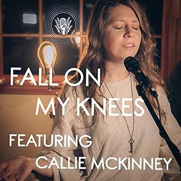 Fall on My Knees (feat. Callie McKinney)