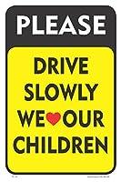 Please Drive Slowly We Love Our Children 12x18 Street Roadside Sign [並行輸入品]