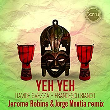 Yeh Yeh (Jerome Robins & Jorge Montia Remix)