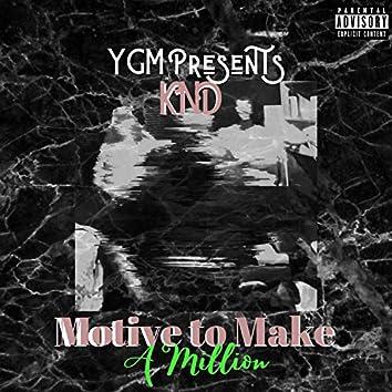 Motive to Make a Million (feat. YGM Kush, YGM Deezy & YGM Corter)