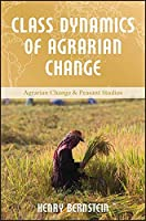 Class Dynamics of Agrarian Change (Agrarian Change and Peasant Studies)