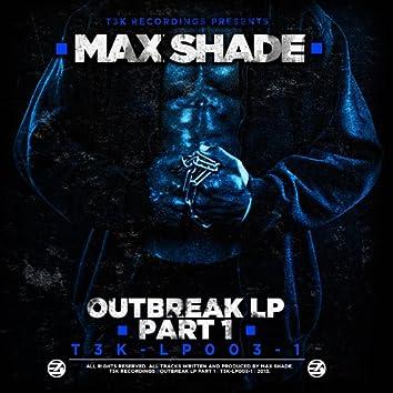 Outbreak LP Part 1