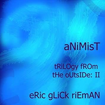 Animist: Trilogy From The Outside II