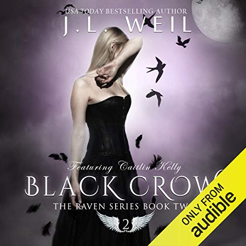 Black Crow     The Raven Series, Book 2              By:                                                                                                                                 J.L. Weil                               Narrated by:                                                                                                                                 Caitlin Kelly                      Length: 9 hrs and 31 mins     343 ratings     Overall 4.6
