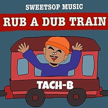 RUB A DUB TRAIN (TACH-B verse) [feat. TACH-B]