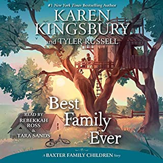 Best Family Ever                   By:                                                                                                                                 Karen Kingsbury,                                                                                        Tyler Russell                               Narrated by:                                                                                                                                 Rebekkah Ross,                                                                                        Tara Sands                      Length: 5 hrs and 30 mins     1 rating     Overall 5.0