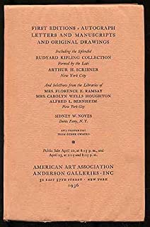 First Editions, Autograph, Letters and Manuscripts and Original Drawings: Including the Splendid Rudyard Kipling Collection formed by the Late Arthur H. Scribner, New York City And Selection from