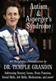 Autism and Asperger's Syndrome: An Insightful Presentation by Dr. Temple Grandin