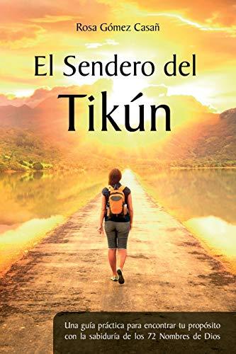 El Sendero del Tikún: Una guía práctica para encontrar tu propósito con la sabiduría de los 72...