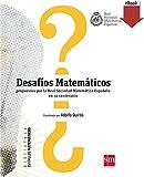 Desafíos matemáticos: propuestos por la Real Sociedad Matemática Española en su centenario (Estímulos Matemáticos nº 2)
