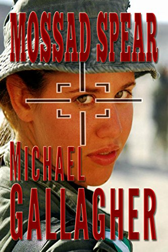 Book: Mossad Spear - A Kefira Mossad Story by Michael James Gallagher